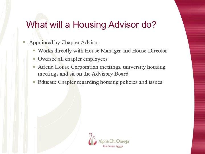 What will a Housing Advisor do? § Appointed by Chapter Advisor § Works directly