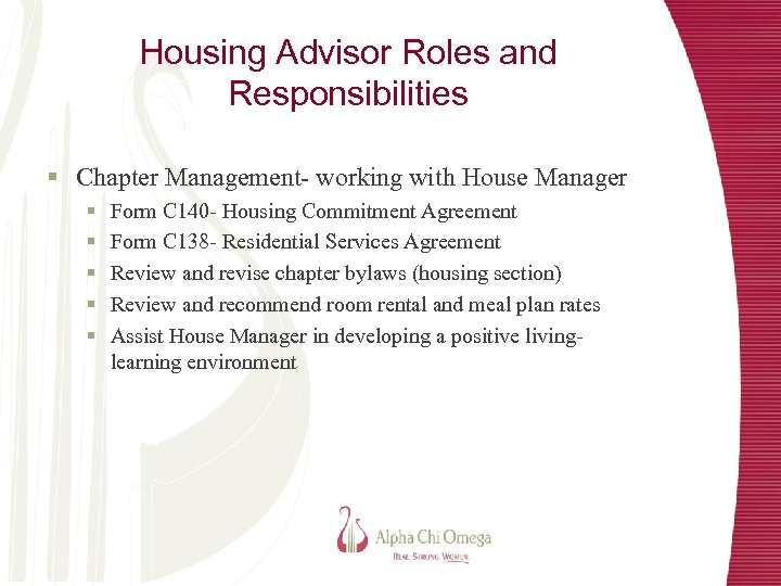 Housing Advisor Roles and Responsibilities § Chapter Management- working with House Manager § §