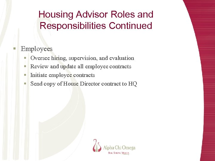 Housing Advisor Roles and Responsibilities Continued § Employees § § Oversee hiring, supervision, and