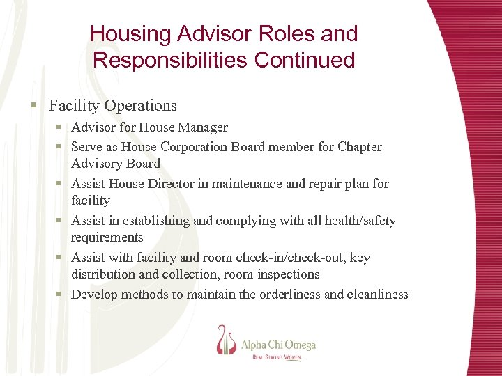 Housing Advisor Roles and Responsibilities Continued § Facility Operations § Advisor for House Manager