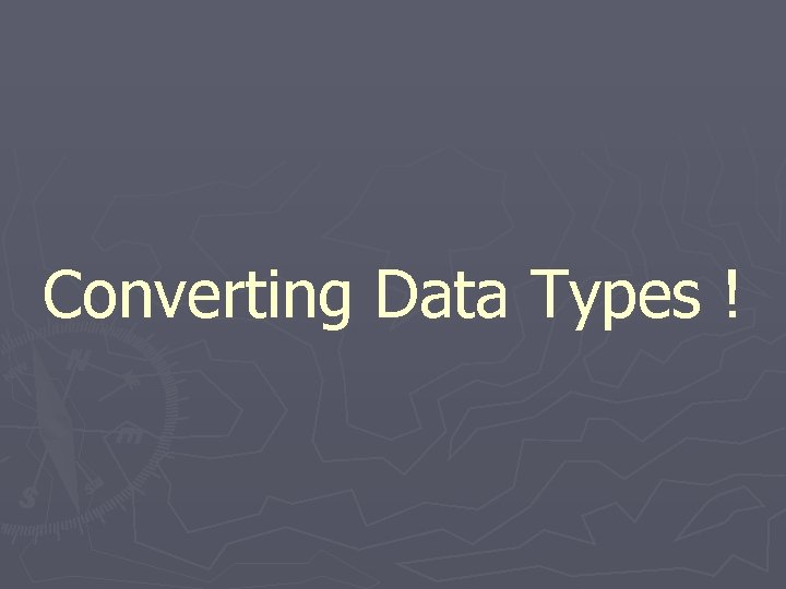 Converting Data Types !