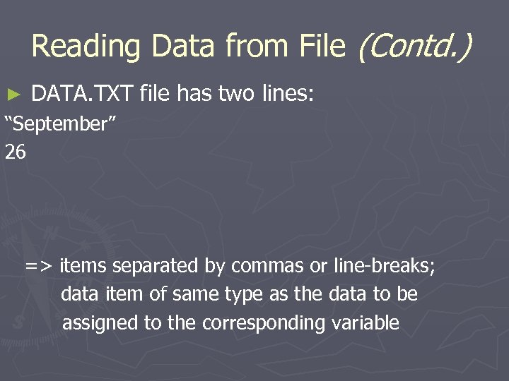 "Reading Data from File (Contd. ) ► DATA. TXT file has two lines: ""September"""