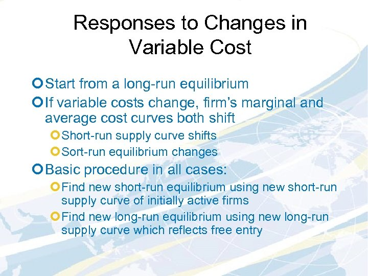 Responses to Changes in Variable Cost ¢ Start from a long-run equilibrium ¢ If