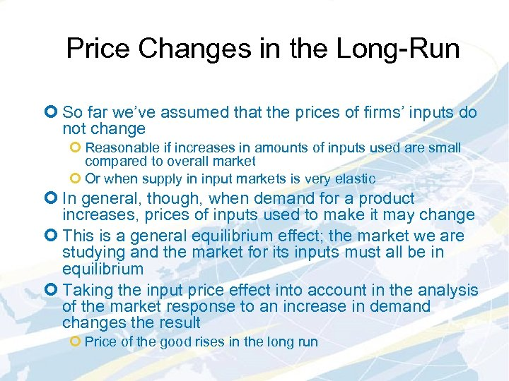 Price Changes in the Long-Run ¢ So far we've assumed that the prices of