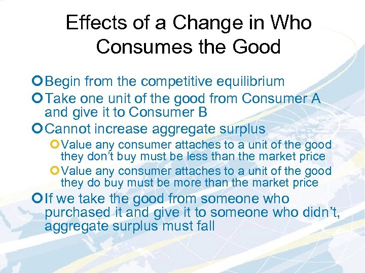 Effects of a Change in Who Consumes the Good ¢ Begin from the competitive