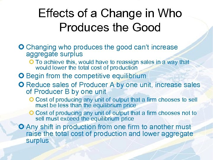 Effects of a Change in Who Produces the Good ¢ Changing who produces the
