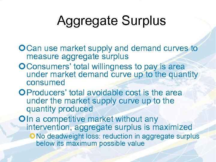 Aggregate Surplus ¢ Can use market supply and demand curves to measure aggregate surplus