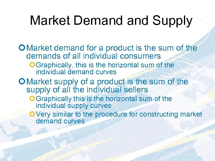 Market Demand Supply ¢ Market demand for a product is the sum of the