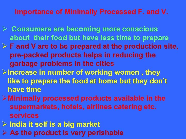 Importance of Minimally Processed F. and V. Ø Consumers are becoming more conscious about