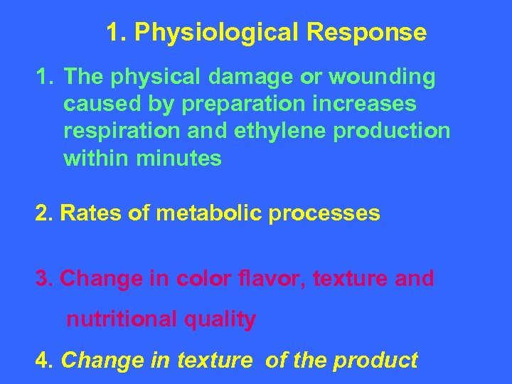 1. Physiological Response 1. The physical damage or wounding caused by preparation increases respiration