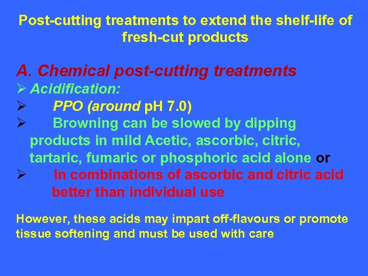 Post-cutting treatments to extend the shelf-life of fresh-cut products A. Chemical post-cutting treatments Ø