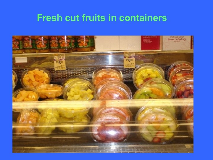 Fresh cut fruits in containers