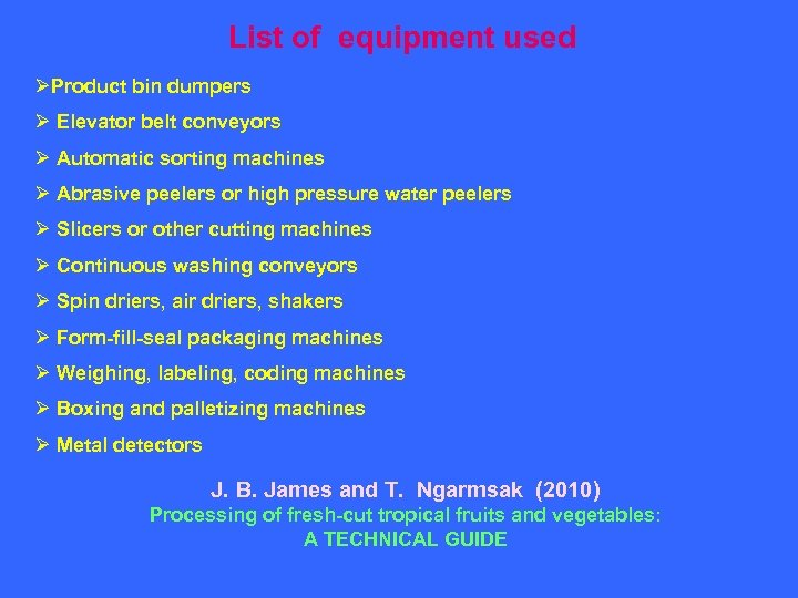 List of equipment used ØProduct bin dumpers Ø Elevator belt conveyors Ø Automatic sorting