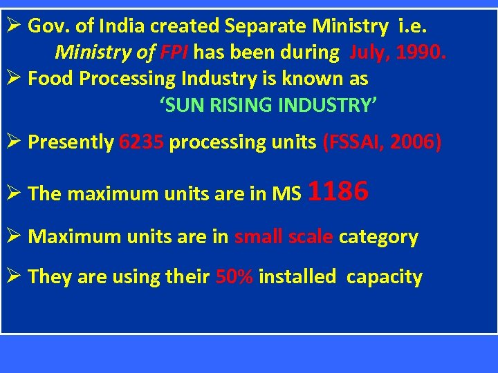 Ø Gov. of India created Separate Ministry i. e. Ministry of FPI has been