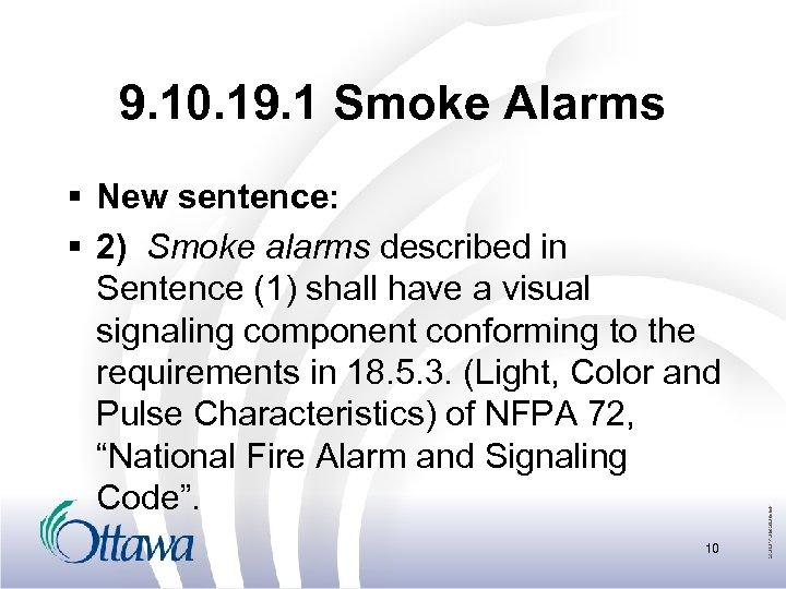 9. 10. 19. 1 Smoke Alarms § New sentence: § 2) Smoke alarms described