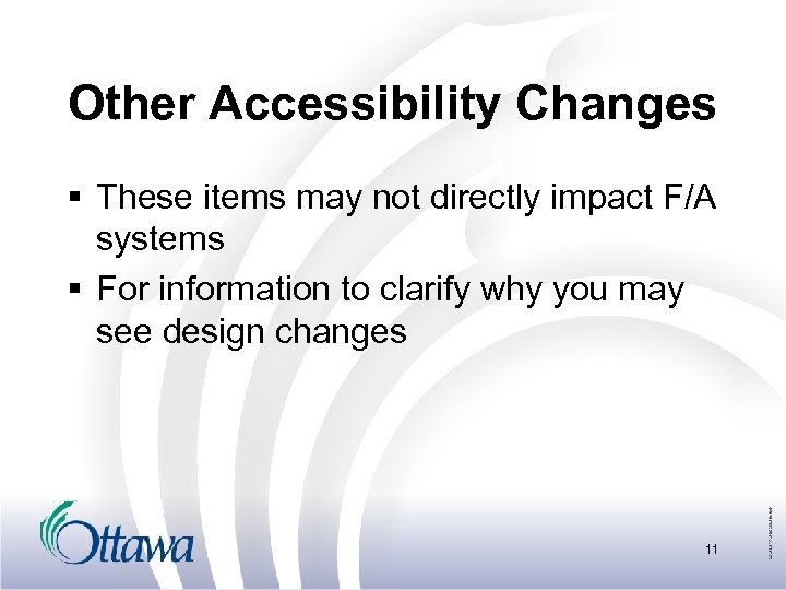 Other Accessibility Changes § These items may not directly impact F/A systems § For