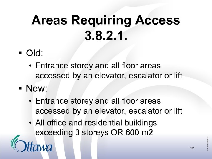 Areas Requiring Access 3. 8. 2. 1. § Old: • Entrance storey and all