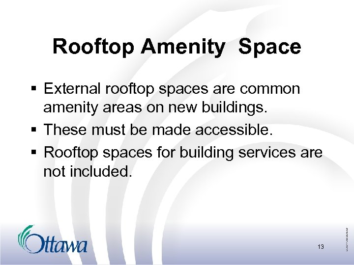 Rooftop Amenity Space § External rooftop spaces are common amenity areas on new buildings.
