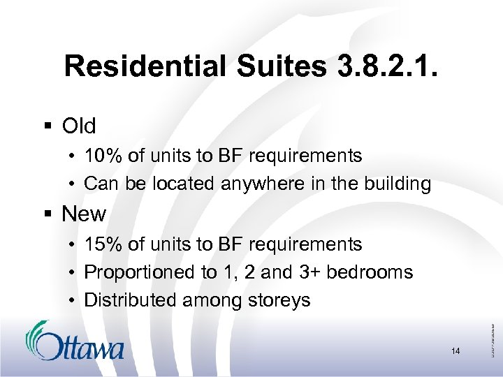 Residential Suites 3. 8. 2. 1. § Old • 10% of units to BF