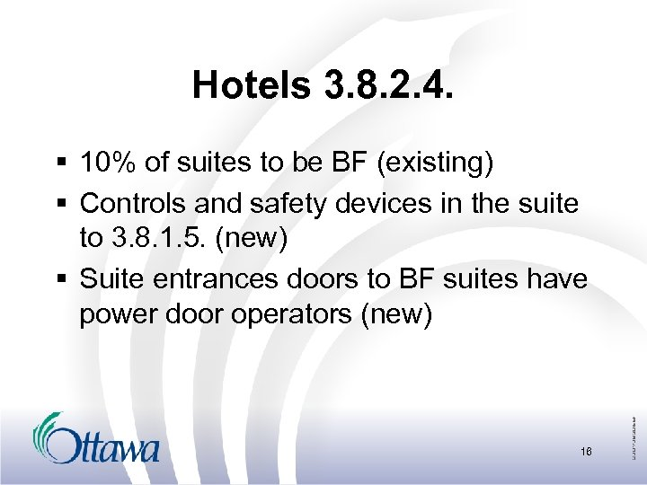 Hotels 3. 8. 2. 4. § 10% of suites to be BF (existing) §