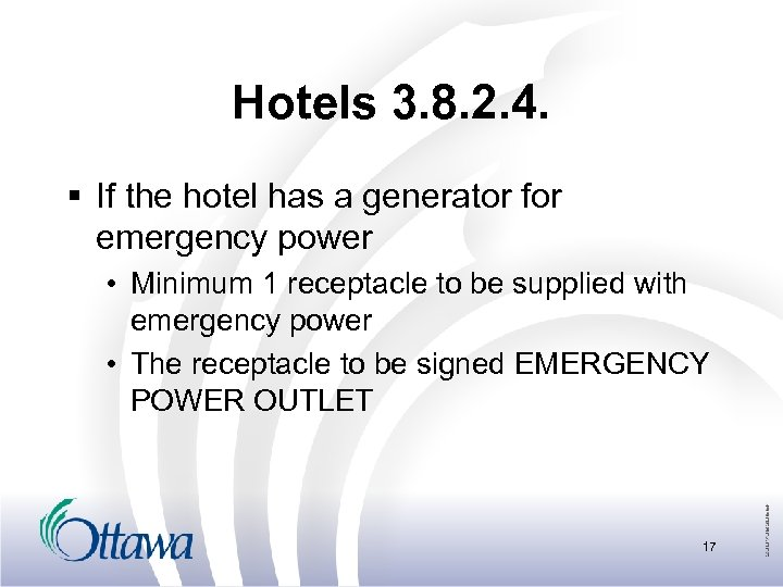 Hotels 3. 8. 2. 4. § If the hotel has a generator for emergency