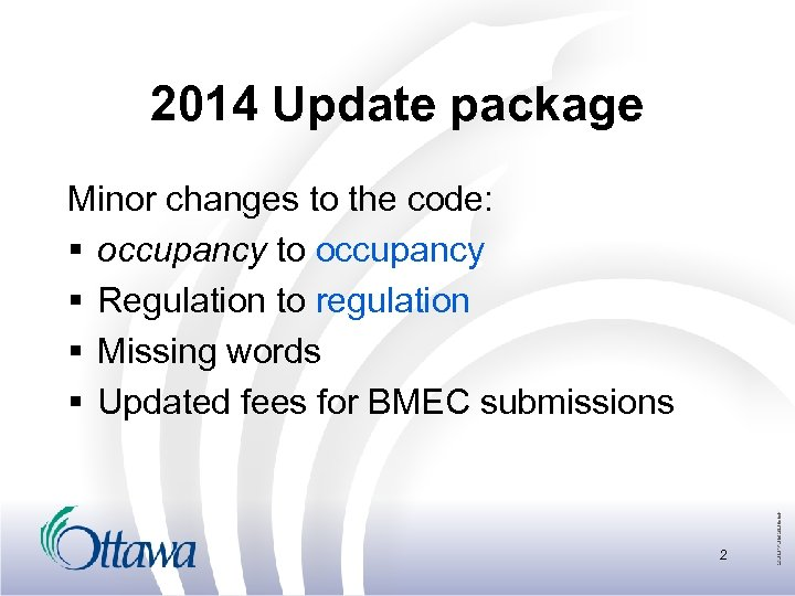 2014 Update package Minor changes to the code: § occupancy to occupancy § Regulation