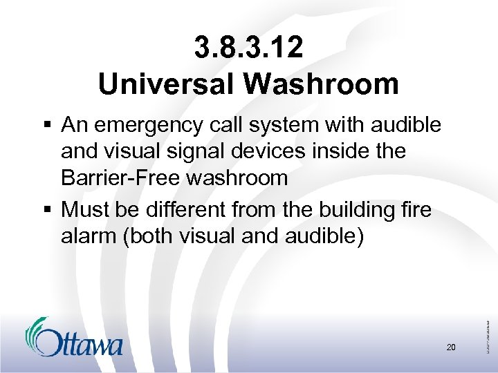 3. 8. 3. 12 Universal Washroom § An emergency call system with audible and