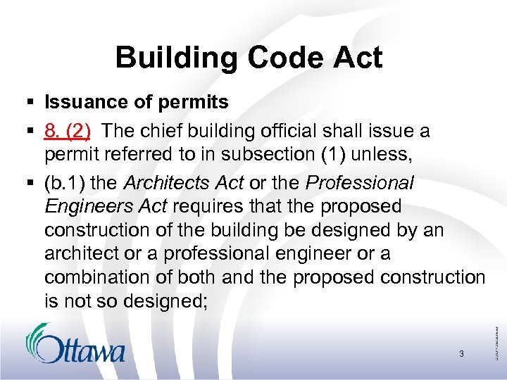 Building Code Act § Issuance of permits § 8. (2) The chief building official