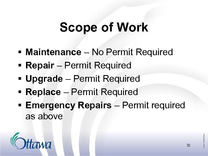 Scope of Work § § § Maintenance – No Permit Required Repair – Permit
