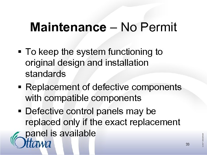 Maintenance – No Permit § To keep the system functioning to original design and