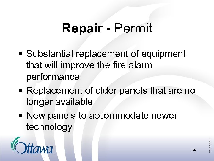 Repair - Permit § Substantial replacement of equipment that will improve the fire alarm