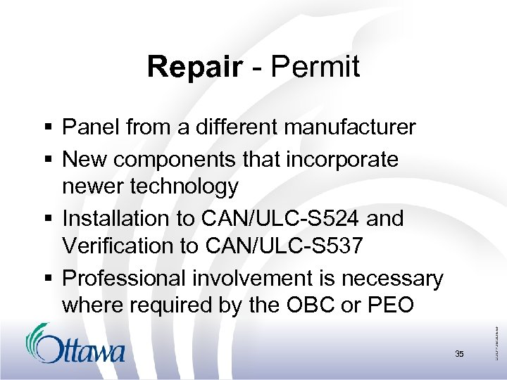 Repair - Permit § Panel from a different manufacturer § New components that incorporate