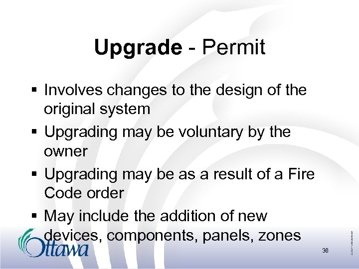 Upgrade - Permit § Involves changes to the design of the original system §