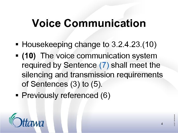 Voice Communication § Housekeeping change to 3. 2. 4. 23. (10) § (10) The