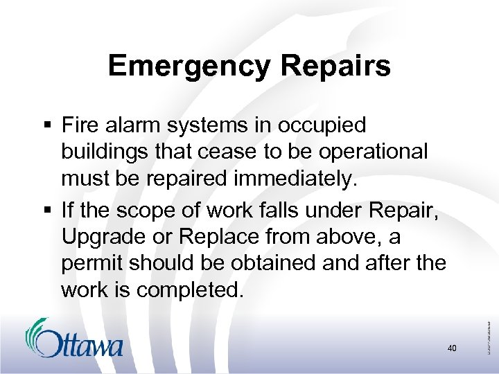 Emergency Repairs § Fire alarm systems in occupied buildings that cease to be operational
