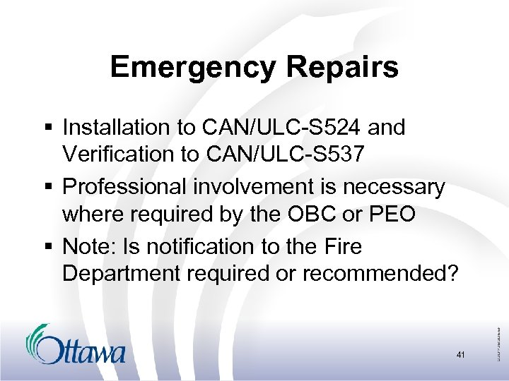 Emergency Repairs § Installation to CAN/ULC-S 524 and Verification to CAN/ULC-S 537 § Professional