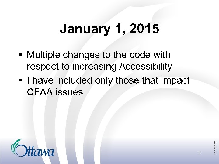 January 1, 2015 § Multiple changes to the code with respect to increasing Accessibility