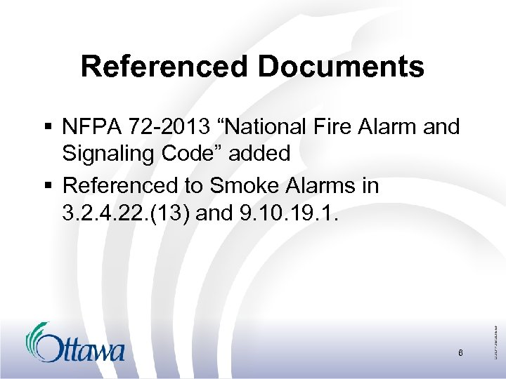 """Referenced Documents § NFPA 72 -2013 """"National Fire Alarm and Signaling Code"""" added §"""