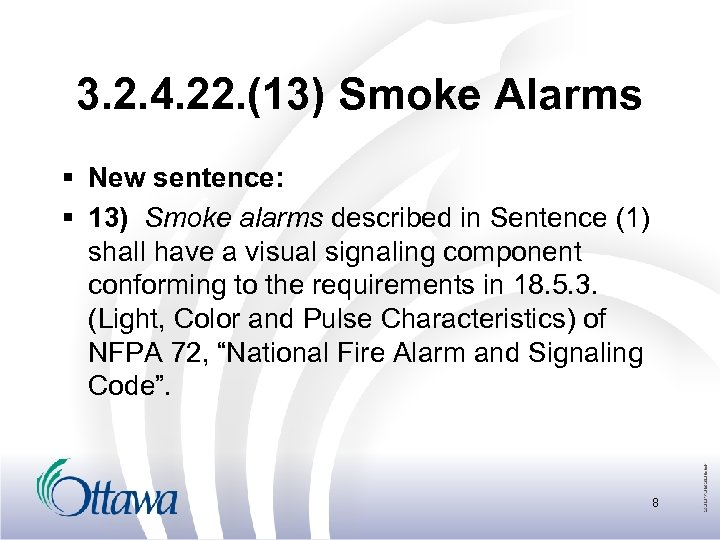 3. 2. 4. 22. (13) Smoke Alarms § New sentence: § 13) Smoke alarms
