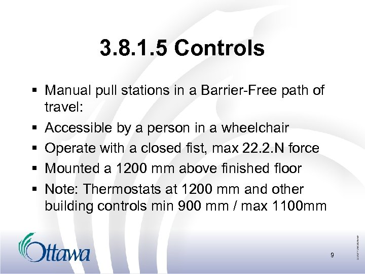 3. 8. 1. 5 Controls § Manual pull stations in a Barrier-Free path of