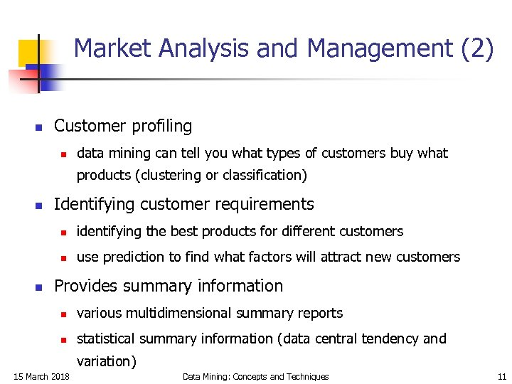 Market Analysis and Management (2) n Customer profiling n data mining can tell you