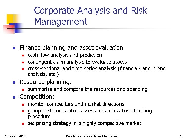 Corporate Analysis and Risk Management n Finance planning and asset evaluation n n Resource