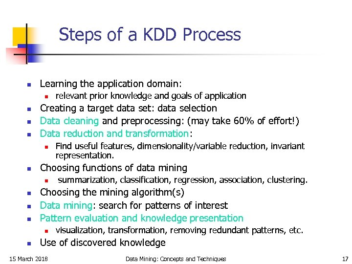 Steps of a KDD Process n Learning the application domain: n n Creating a
