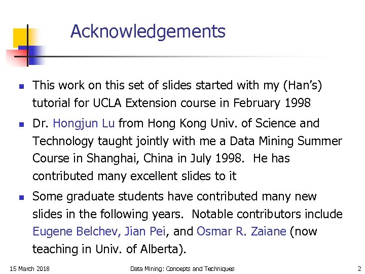 Acknowledgements n n n This work on this set of slides started with my