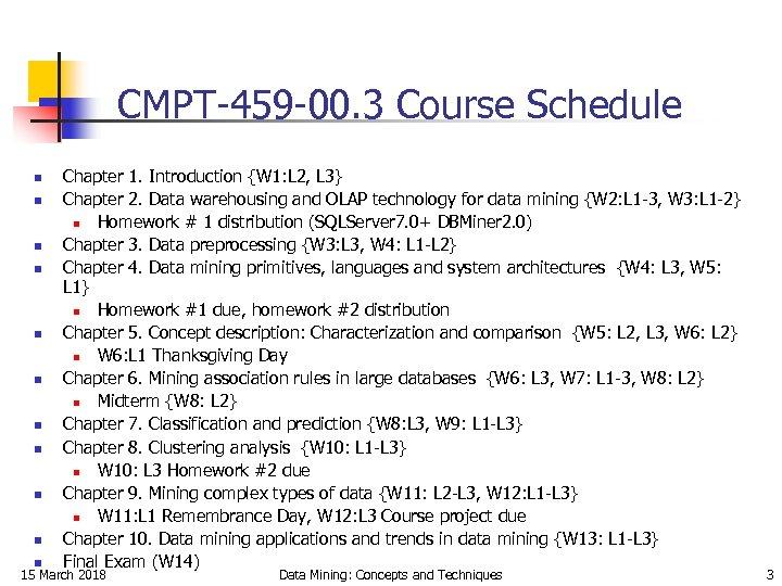 CMPT-459 -00. 3 Course Schedule n n n Chapter 1. Introduction {W 1: L