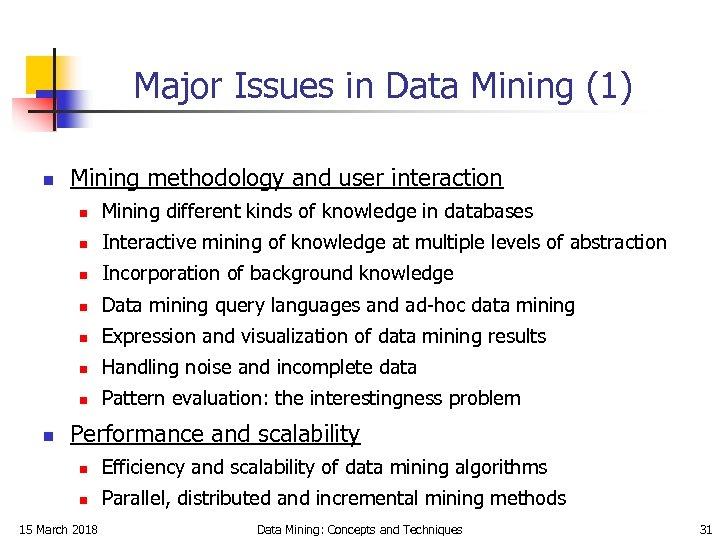 Major Issues in Data Mining (1) n Mining methodology and user interaction n n