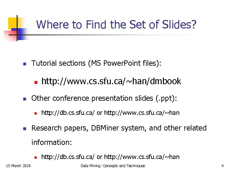 Where to Find the Set of Slides? n Tutorial sections (MS Power. Point files):