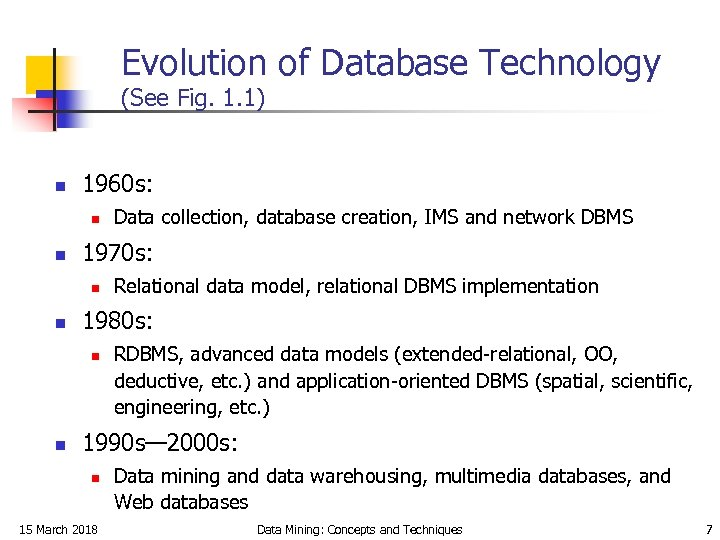 Evolution of Database Technology (See Fig. 1. 1) n 1960 s: n n 1970