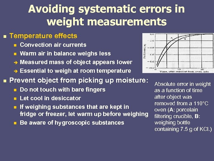 Avoiding systematic errors in weight measurements n Temperature effects n n n Convection air