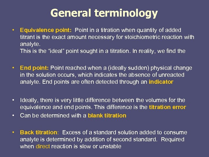 General terminology • Equivalence point: Point in a titration when quantity of added titrant
